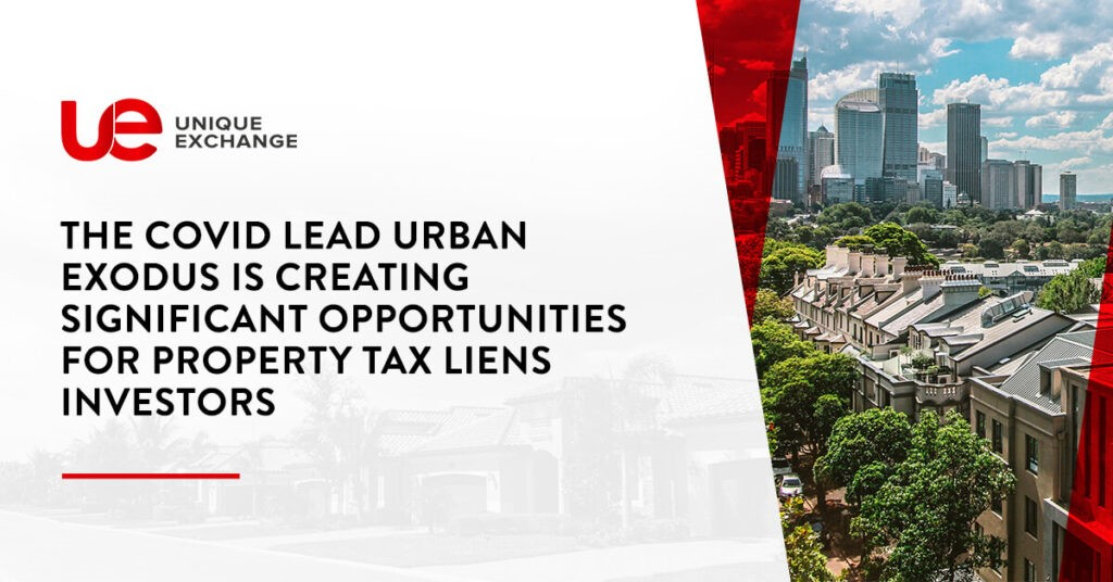 The COVID Lead Urban Exodus is Creating Significant Opportunities for Property Tax Liens Investors